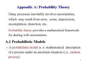 Appendix A Probability Theory Many processes inevitably involves