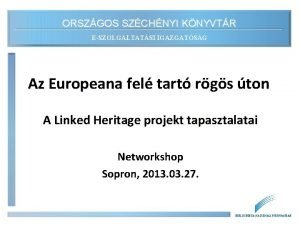 ORSZGOS SZCHNYI KNYVTR ESZOLGLTATSI IGAZGATSG Az Europeana fel