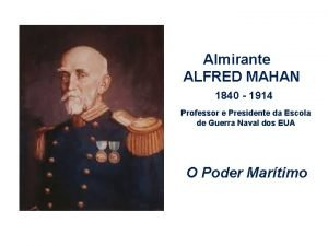 Almirante ALFRED MAHAN 1840 1914 Professor e Presidente