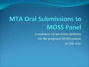 MTA Oral Submissions to MOSS Panel A summary