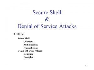 Secure Shell Denial of Service Attacks Outline Secure