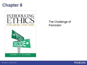 Chapter 8 The Challenge of Feminism Gilligans Challenge