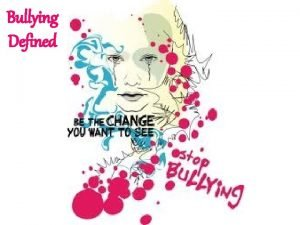 Bullying Defined What is Bullying Bullying noun repeated