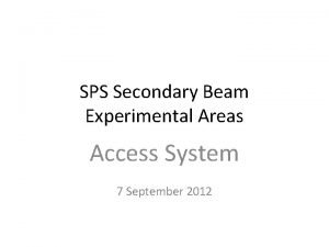 SPS Secondary Beam Experimental Areas Access System 7