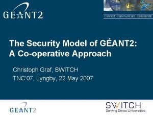 Connect Communicate Collaborate The Security Model of GANT