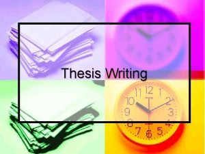 Thesis Writing Tasks for Developing Your Thesis n