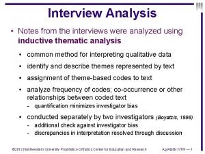Interview Analysis Notes from the interviews were analyzed