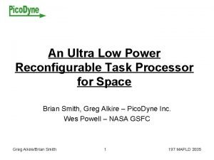 An Ultra Low Power Reconfigurable Task Processor for