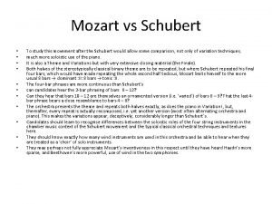 Mozart vs Schubert To study this movement after