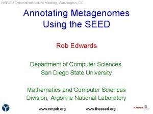 NSFEU Cyberinfrastructure Meeting Washington DC Annotating Metagenomes Using