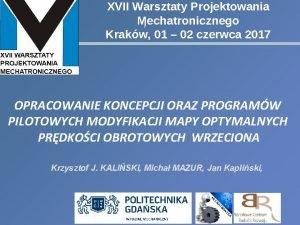 XVII Warsztaty Projektowania Mechatronicznego Krakw 01 02 czerwca