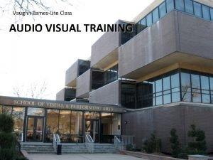 Vaughn EamesLite Class AUDIO VISUAL TRAINING Lite Class