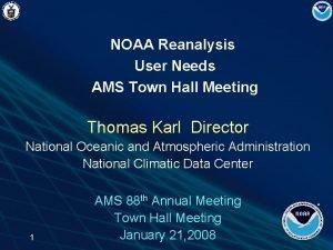 NOAA Reanalysis User Needs AMS Town Hall Meeting