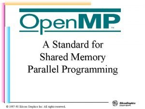 A Standard for Shared Memory Parallel Programming 1997