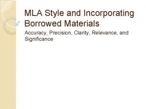 MLA Style and Incorporating Borrowed Materials Accuracy Precision