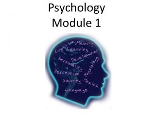 Psychology Module 1 What is psychology Psychology The