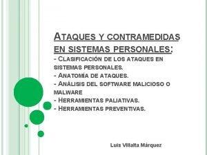 ATAQUES Y CONTRAMEDIDAS EN SISTEMAS PERSONALES CLASIFICACIN DE