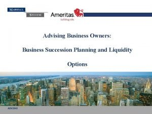 Advising Business Owners Business Succession Planning and Liquidity