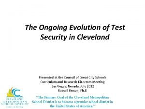 The Ongoing Evolution of Test Security in Cleveland