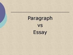 Paragraph vs Essay What is a paragraph A