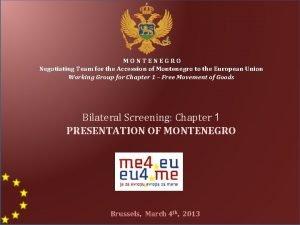 MONTENEGRO Negotiating Team for the Accession of Montenegro