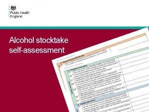 Alcohol stocktake selfassessment The alcohol stocktake tool Provides