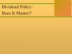 18 0 Dividend Policy Corporate Finance Ross Westerfield