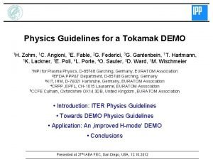 Physics Guidelines for a Tokamak DEMO 1 H