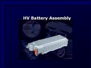 HV Battery Assembly 1 HV Battery Assembly Power