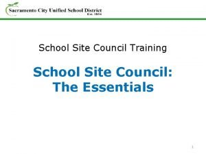 School Site Council Training School Site Council The