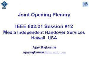 Joint Opening Plenary IEEE 802 21 Session 12