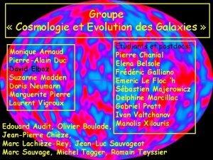 Groupe Cosmologie et Evolution des Galaxies Etudiants et