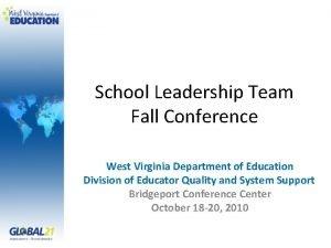 School Leadership Team Fall Conference West Virginia Department
