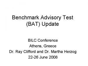 Benchmark Advisory Test BAT Update BILC Conference Athens