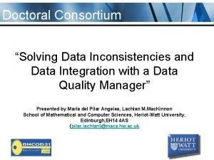 Doctoral Consortium Solving Data Inconsistencies and Data Integration