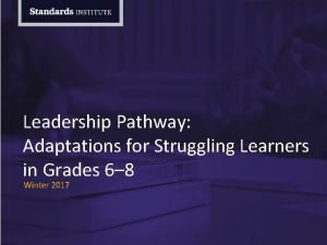 Leadership Pathway Adaptations for Struggling Learners in Grades