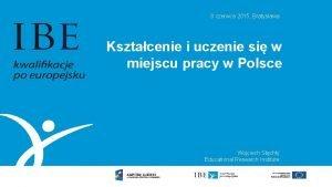 8 czerwca 2015 Bratysawa Ksztacenie i uczenie si