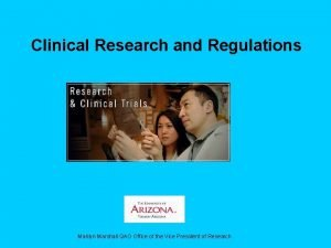 Clinical Research and Regulations Marilyn Marshall QAO Office