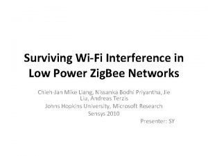 Surviving WiFi Interference in Low Power Zig Bee