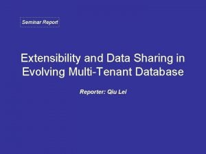 Seminar Report Extensibility and Data Sharing in Evolving