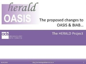 The proposed changes to OASIS BIAB The HERALD