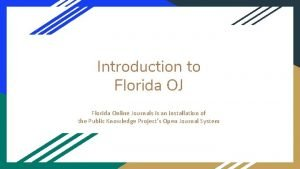 Introduction to Florida OJ Florida Online Journals is