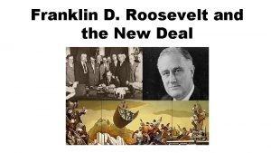 Franklin D Roosevelt and the New Deal Franklin