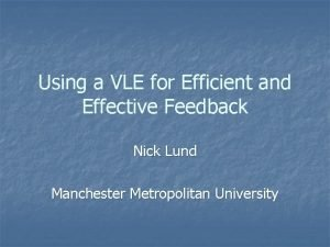 Using a VLE for Efficient and Effective Feedback