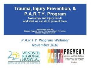 Trauma Injury Prevention P A R T Y