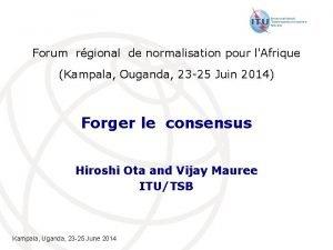 Forum rgional de normalisation pour lAfrique Kampala Ouganda