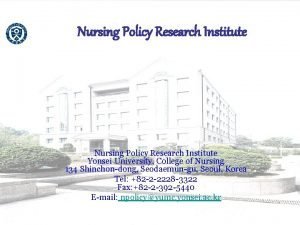 Nursing Policy Research Institute Yonsei University College of