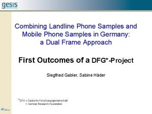 Combining Landline Phone Samples and Mobile Phone Samples