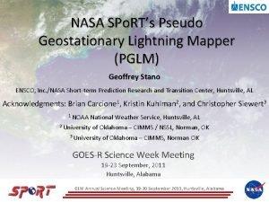 NASA SPo RTs Pseudo Geostationary Lightning Mapper PGLM