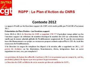 RGPP Le Plan dAction du CNRS Contexte 2012